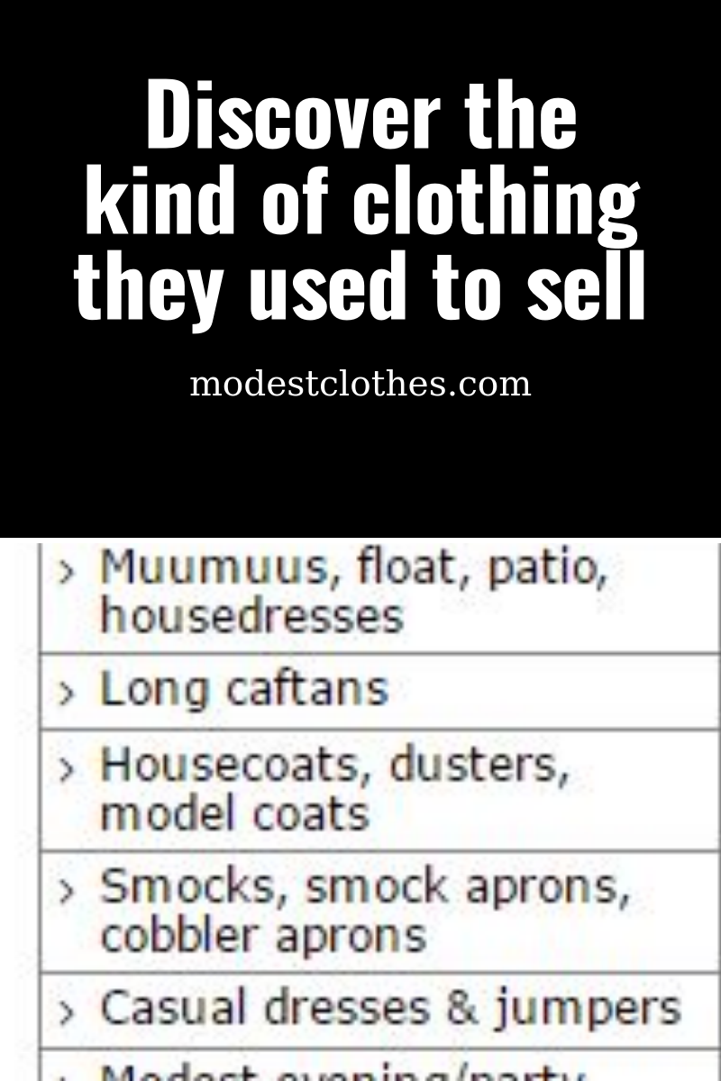 Discover the kind of clothing they used to sell: Muumuus, smocks, housecoats, culottes, nightgowns, suspenders, slips, and more!