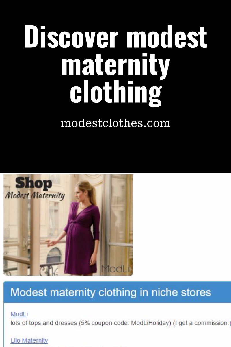 Discover modest maternity clothing.